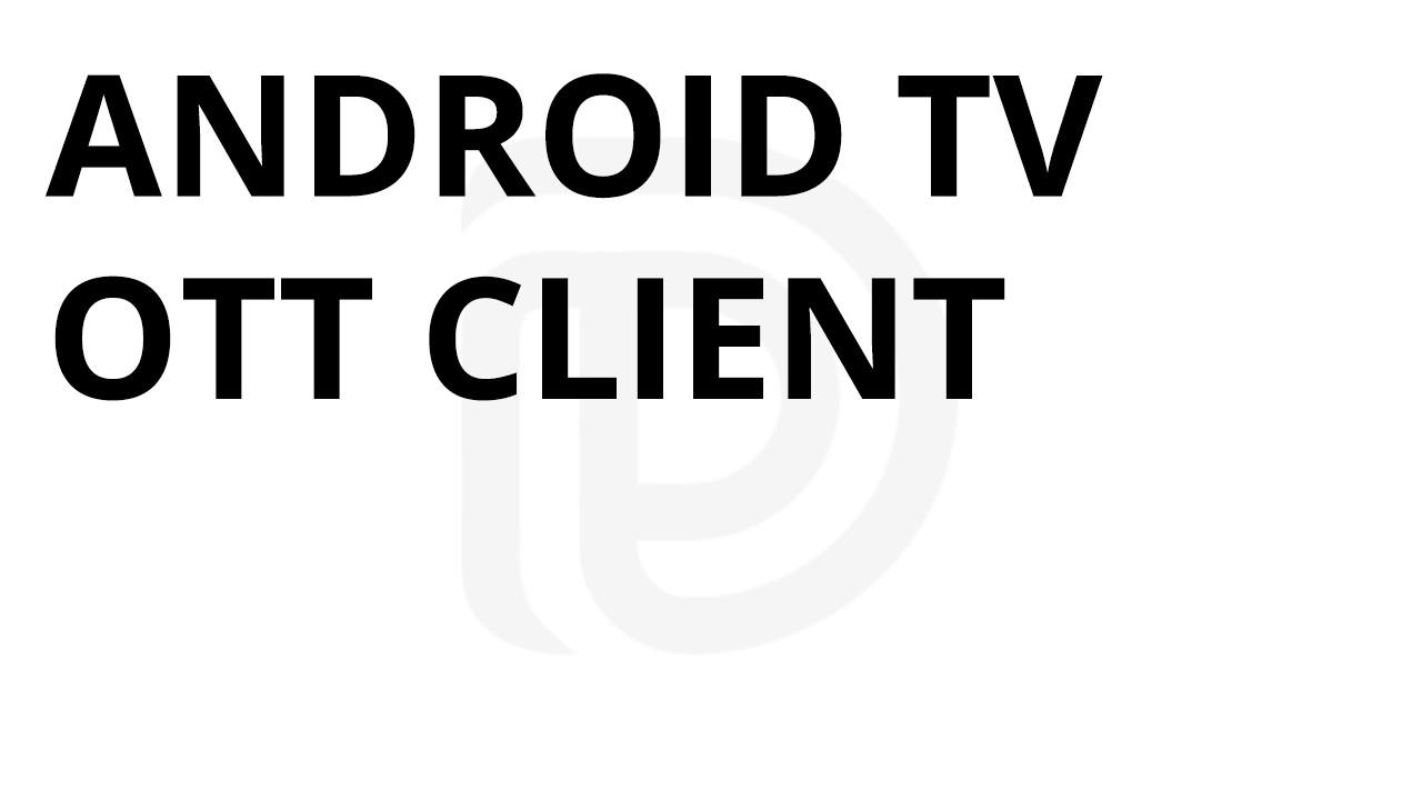 Android TV OTT Client