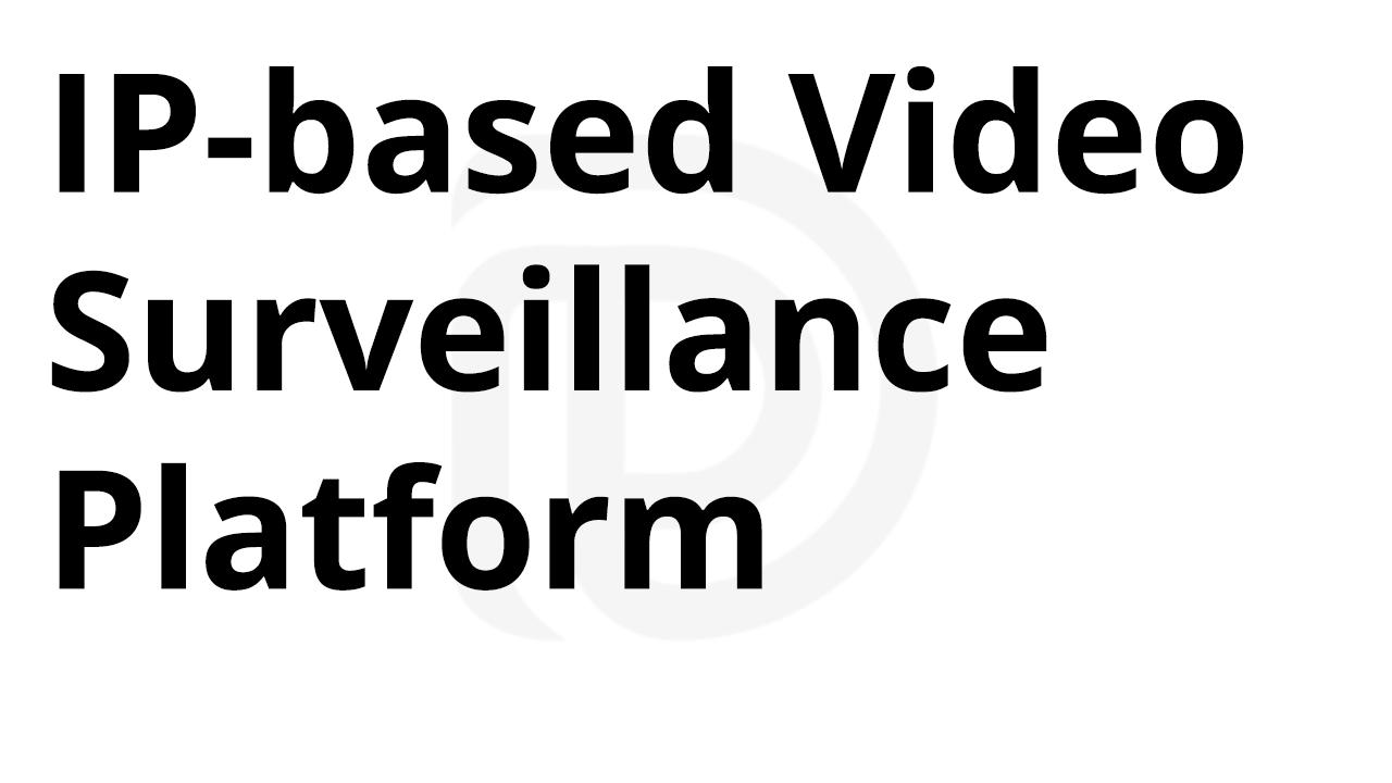 IP Video Surveillance Platform