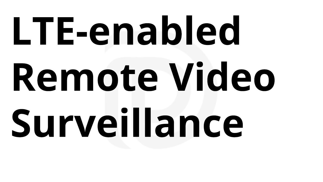 LTE Remote Video Surveillance