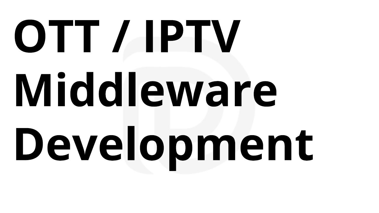 OTT Middleware Development