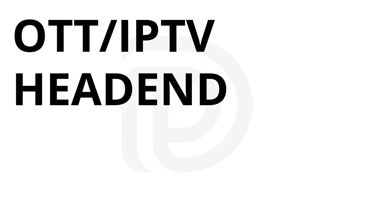 OTT TV Headend